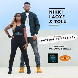 Download Nothing Without You By Nikki Laoye Ft. Tolu