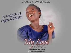 Download My Love (Ife Mi) By Omolola Oguntoye