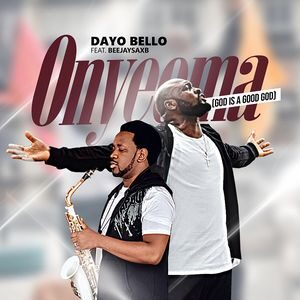 Download Onyeoma By Dayo Bello Ft. Beejay Sax