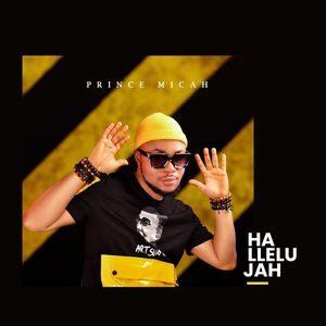 Download Hallelujah By Prince Micah