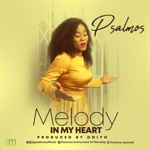 Download Melody in My Heart By Psalmos
