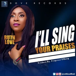 Download I'll Sing Your Praises By Ruth Love