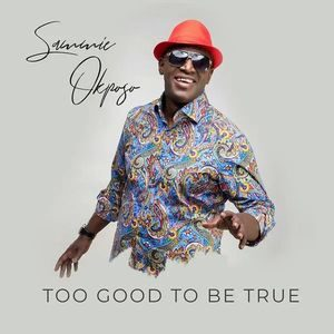 Download Too Good To Be True By Sammie Okposo