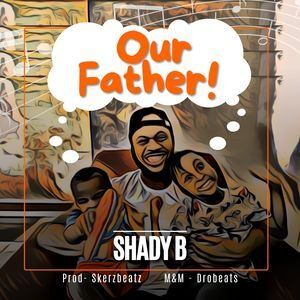 Download Our Father By Shady B