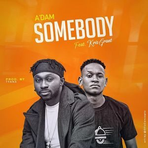 Download Somebody By A'dam Ft. Krist Grant