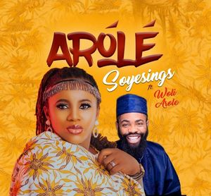 Download Arole By Soyesings Ft. Woli Arole