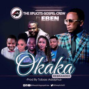 Download Okaka By The Xplicits Gospel Crew Ft. Tim Godfrey