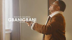Download Gbanigbani By Timothy Oduremi