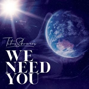 Download We Need You By Titus Showers