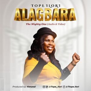 Download Alagbara (The Mighty One) By Tope Ilori