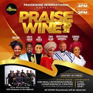 Unrestricted Praise at PraiseWine 2021  SUNDAY, APRIL 11
