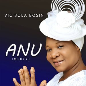Download Anu (Mercy) By Vic Bola Bosin