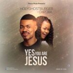 HolyGhostBurger - Yes You are Jesus Ft. Chizoba