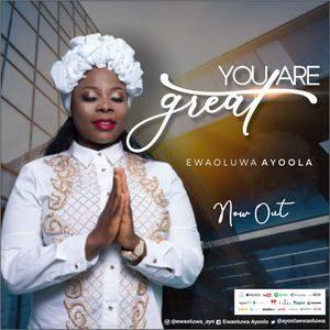 Download You are Great By Ewaoluwa Ayoola