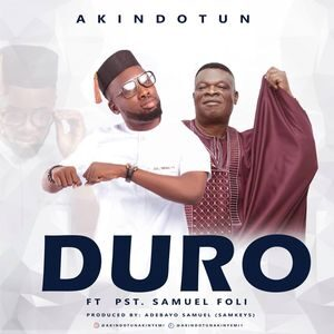 Download Duro By Akindotun Ft. Samuel Foli