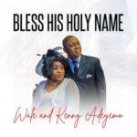 Pastor Wale & Kenny Adeyemo - Bless His Holy Name (Vol.2) Album