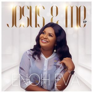 Download and Stream Jesus & Me EP By Enoh Eva