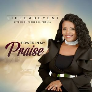 Download and Stream Power in My Praise By Lihle Adeyemi
