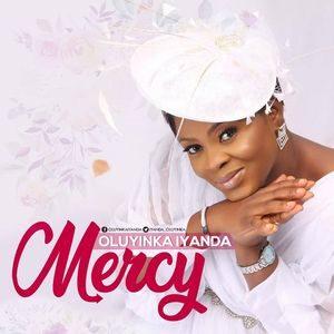 Download and Stream Mercy By Oluyinka Iyanda