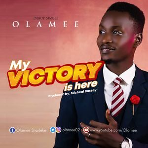 Download My Victory Is Here By Olamee