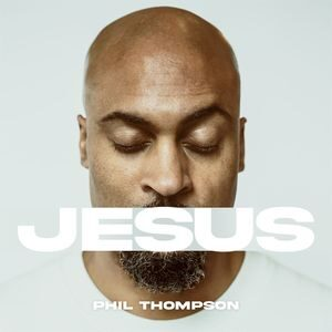 Download Jesus By Phil Thompson