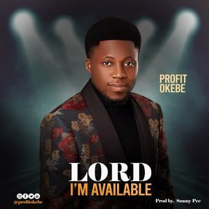 Download Lord I'm Available By Profit Okebe