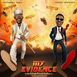 Download My Evidence By Testimony Jaga Ft. Frank Edwards