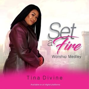 Download and Stream Set A Fire (Worship Medley) By Tina Divine