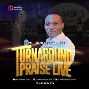 Download Turn-Around Praise By FemiFunmi Speechless