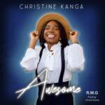 Christine Kanga - Awesome [MP3, Video and Lyrics]