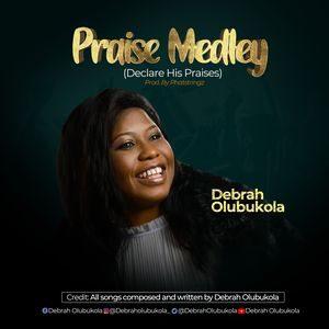 Download Praise Medley By Debrah Olubukola