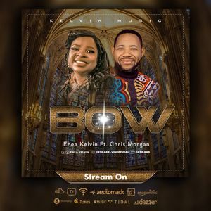 Download and Stream Bow By Enea Kelvin Ft. Chris Morgan