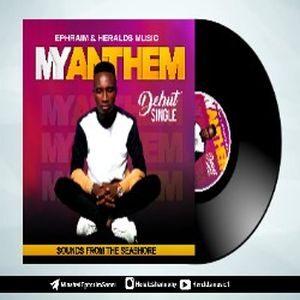 Download My Anthem By Ephraim Sanni