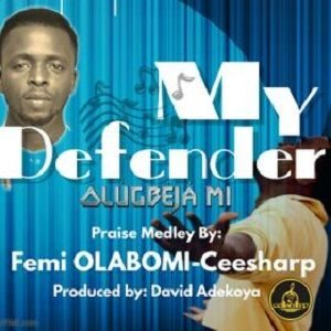 Download and Stream My Defender By Femi Olabomi