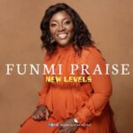 Funmi Praise - New Levels [MP3 and Video]