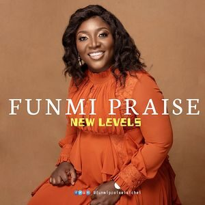 Download New Levels By Funmi Praise
