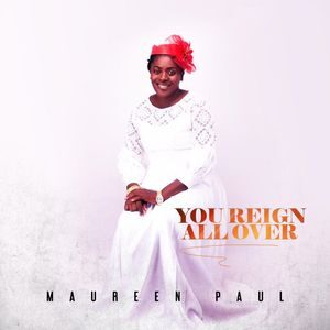 Download You Reign All Over (Praise Medley) By Maureen Paul