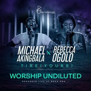Download Tire (Yours ) By Michael Akingbala Ft. Rebecca Ogolo