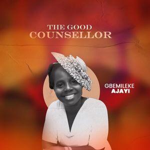 Download The Good Counsellor By Oluwagbemileke Suyi-Ajayi