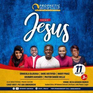 Prophetic Worship Concert Event | Nikky Praiz Featuring, Dare Justified, Ernieola olusoga, Odunayo Adebayo, Pastor Banke Bello
