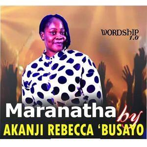 Download Maranatha By Akanji Rebecca Busayo