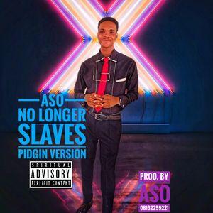 Download No Longer Slave Pidgin Version By Aso