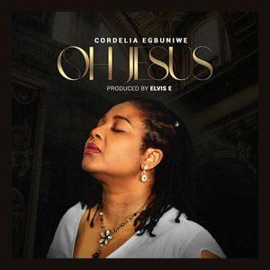 Download Oh Jesus By Cordelia Egbuniwe