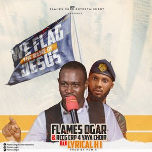 Download We Flag the Name of Jesus By Flames Ogar & RCCG Cross River Province 4 YAYA Choir Lyrical H. I.
