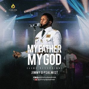 Download and Stream My Father My God By Jimmy D Psalmist