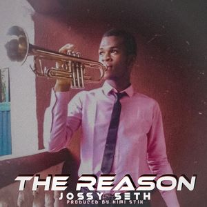 Download The Reason By Jossy Seth