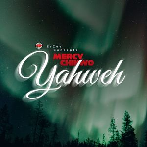 Download Yahweh By Mercy Chinwo