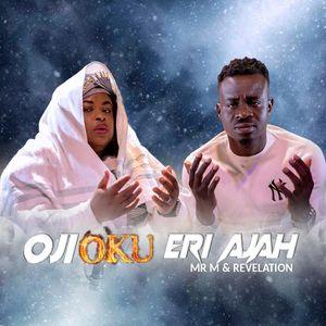 Download OjiOku Eri Aja By Mr. M & Revelation