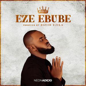 Download Eze Ebube By Neon Adejo