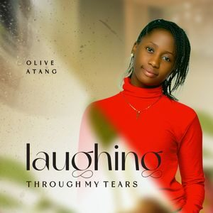 Download Laughing Through My Tears By Olive Atang